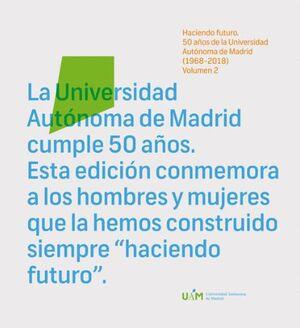 HACIENDO FUTURO: 50 AÑOS DE LA UNIVERSIDAD AUTÓNOMA DE MADRID (1968-2018)