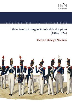 LIBERALISMO E INSURGENCIA EN LAS ISLAS FILIPINAS (1809-1824)