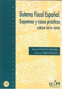 SISTEMA FISCAL ESPAÑOL: ESQUEMAS Y CASOS PRÁCTICOS. CURSO 2019-2020