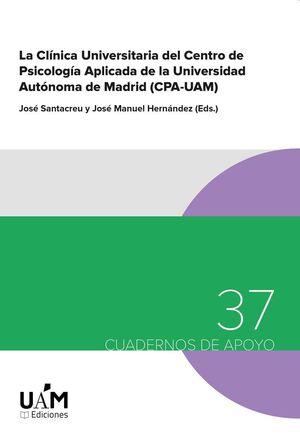 LA CLÍNICA UNIVERSITARIA DEL CENTRO DE PSICOLOGÍA APLICADA DE LA UNIVERSIDAD AUTÓNOMA DE MADRID (CPA-UAM)