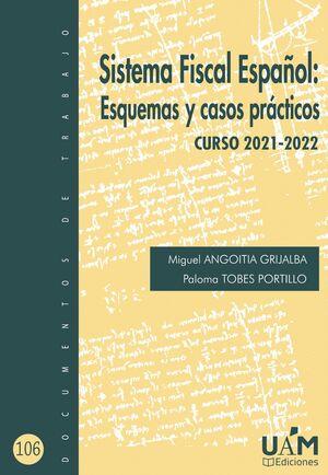 SISTEMA FISCAL ESPAÑOL: ESQUEMAS Y CASOS PRÁCTICOS. CURSO 2021-2022