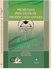PROBLEMAS PRÁCTICOS DE PROSPECCIÓN MINERA. COLECCIÓN UNIVERSIDAD EN ESPAÑOL