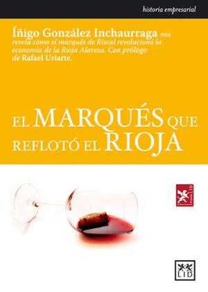 EL MARQUÉS QUE REFLOTÓ EL RIOJA.