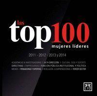 LAS TOP 100 MUJERES LDERES 2011 - 2012 - 2013 - 2014