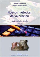NUEVOS MÉTODOS DE VALORACIÓN: MODELOS MULTICRITERIO (2ª ED.)