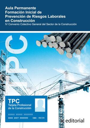 TPC - AULA PERMANENTE. FORMACIÓN INICIAL DE PREVENCIÓN DE RIESGOS LABORALES EN LA CONSTRUCCIÓN