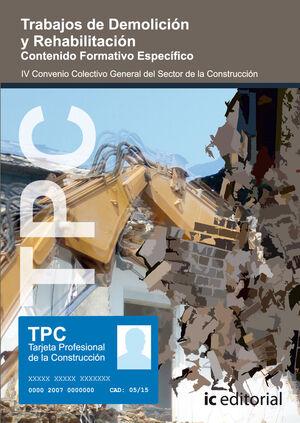 TPC - TRABAJOS DE DEMOLICIÓN Y REHABILITACIÓN. CONTENIDO FORMATIVO ESPECÍFICO
