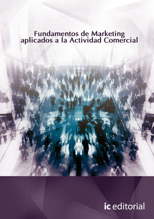 FUNDAMENTOS DE MARKETING APLICADO A LA ACTIVIDAD COMERCIAL
