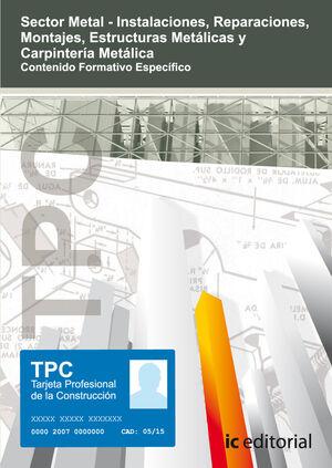 TPC SECTOR METAL - CARPINTERÍA METÁLICA. CONTENIDO FORMATIVO ESPECÍFICO