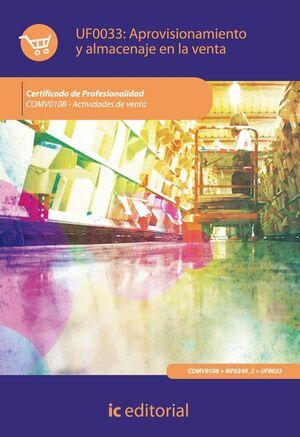 APROVISIONAMIENTO Y ALMACENAJE EN LA VENTA. COMV0108 - ACTIVIDADES DE VENTA