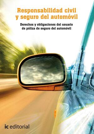 RESPONSABILIDAD CIVIL Y SEGURO DEL AUTOMÓVIL. DERECHOS Y OBLIGACIONES DEL USUARIO DE PÓLIZA DE SEGURO DEL AUTOMÓVIL