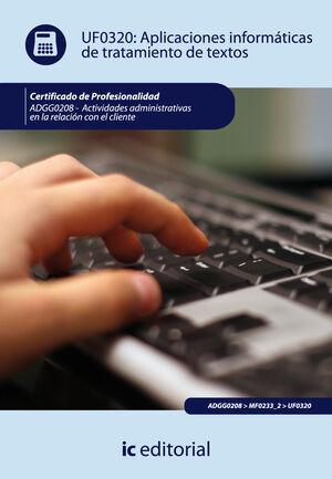 APLICACIONES INFORMÁTICAS DE TRATAMIENTO DE TEXTOS. ADGG0208 - ACTIVIDADES ADMINISTRATIVAS EN LA RELACIÓN CON EL CLIENTE