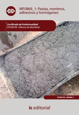 PASTAS, MORTEROS, ADHESIVOS Y HORMIGONES. EOCB0108 - FÁBRICAS DE ALBAÑILERÍA