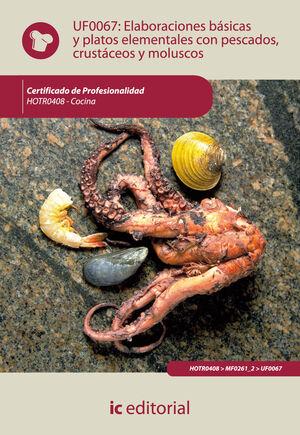 ELABORACIONES BÁSICAS Y PLATOS ELEMENTALES CON PESCADOS, CRUSTÁCEOS Y MOLUSCOS. HOTR0408 - COCINA