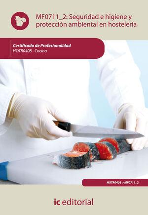 SEGURIDAD E HIGIENE Y PROTECCION AMBIENTAL EN HOSTELERÍA. HOTR0408 - COCINA
