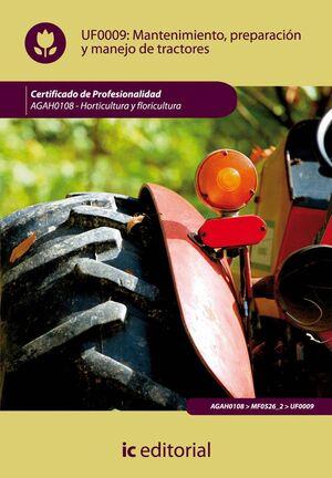 MANTENIMIENTO, PREPARACIÓN Y MANEJO DE TRACTORES. AGAH0108 - HORTICULTURA Y FLORICULTURA