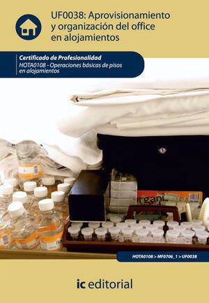 APROVISIONAMIENTO Y ORGANIZACION DEL OFFICE EN ALOJAMIENTOS. HOTA0108 - OPERACIONES BÁSICAS DE PISOS EN ALOJAMIENTOS