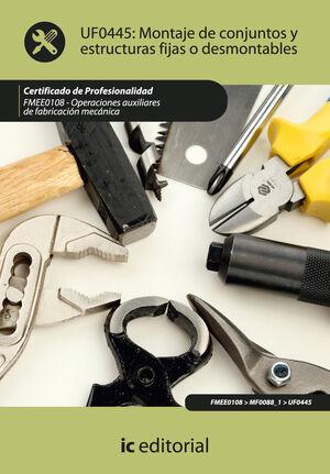 MONTAJE DE CONJUNTOS Y ESTRUCTURAS FIJAS O DESMONTABLES. FMEE0108 - OPERACIONES AUXILIARES DE FABRICACIÓN MECÁNICA