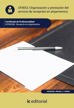 ORGANIZACION Y PRESTACION DEL SERVICIO DE RECEPCION EN ALOJAMIENTOS. HOTA0308 - RECEPCIÓN EN ALOJAMIENTOS