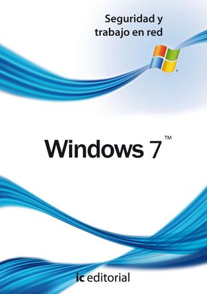 WINDOWS 7 - SEGURIDAD Y TRABAJO EN RED