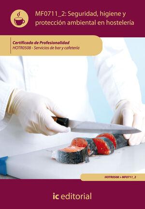 SEGURIDAD E HIGIENE Y PROTECCION AMBIENTAL EN HOSTELERÍA. HOTR0508 - SERVICIOS DE BAR Y CAFETERÍA