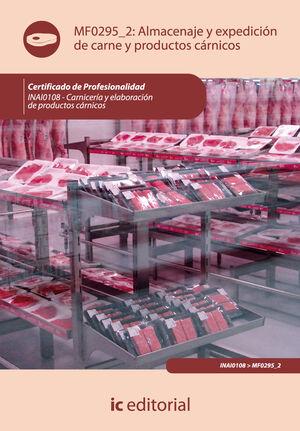 ALMACENAJE Y EXPEDICIÓN DE CARNE Y PRODUCTOS CÁRNICOS. INAI0108 - CARNICERÍA Y ELABORACIÓN DE PRODUCTOS CÁRNICOS