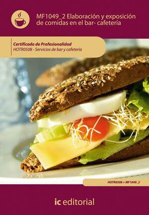 ELABORACIÓN Y EXPOSICION DE COMIDAS EN EL BAR-CAFETERA. HOTR0508 - SERVICIOS DE BAR Y CAFETERA SER