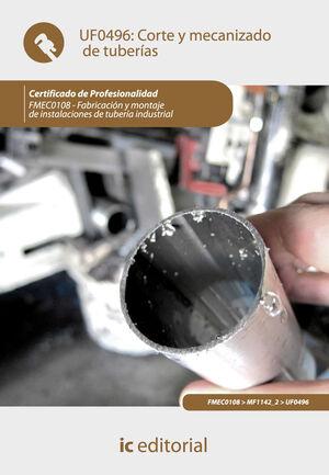 CORTE Y MECANIZADO DE TUBERÍAS. FMEC0108 - FABRICACIÓN Y MONTAJE DE INSTALACIONES DE TUBERÍA INDUSTRIAL