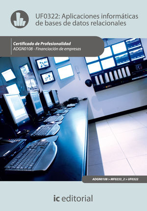 APLICACIONES INFORMÁTICAS DE BASES DE DATOS RELACIONALES. ADGN0108 - FINANCIACIÓN DE EMPRESAS