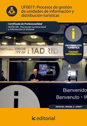 PROCESOS DE GESTIÓN DE UNIDADES DE INFORMACIÓN Y DISTRIBUCIÓN TURÍSTICAS. HOTI0108 - PROMOCIÓN TURÍSTICA LOCAL E INFORMACIÓN AL VISITANTE