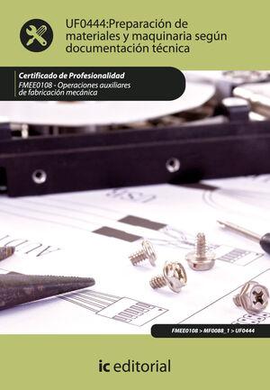 PREPARACIÓN DE MATERIALES Y MAQUINARIA SEGÚN DOCUMENTACIÓN TÉCNICA. FMEE0108 - OPERACIONES AUXILIARES DE FABRICACIÓN MECÁNICA