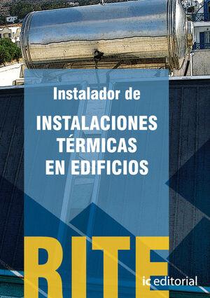 REGLAMENTO DE INSTALACIONES TÉRMICAS EN EDIFICIOS - (VOL. 1). INSTALADOR DE INSTALACIONES TÉRMICAS EN EDIFICIOS.