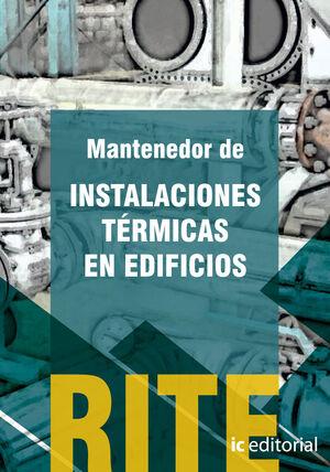 REGLAMENTO DE INSTALACIONES TÉRMICAS EN EDIFICIOS - (VOL. 2). MANTENEDOR DE INSTALACIONES TÉRMICAS EN EDIFICIOS.