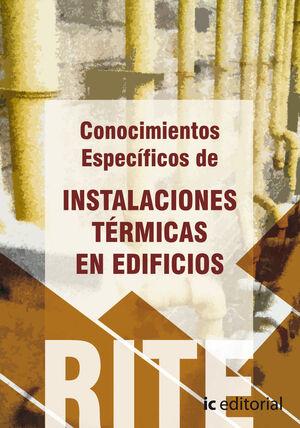 REGLAMENTO DE INSTALACIONES TÉRMICAS EN EDIFICIOS - (VOL. 4). CONOCIMIENTOS ESPECÍFICOS DE INSTALACIONES TÉRMICAS EN EDIFICIOS.