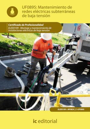 MANTENIMIENTO DE REDES ELÉCTRICAS SUBTERRÁNEAS DE BAJA TENSIÓN. ELEE0109 -  MONTAJE Y MANTENIMIENTO DE INSTALACIONES ELÉCTRICAS DE BAJA TENSIÓN