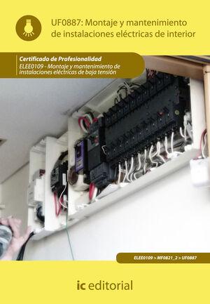 MONTAJE Y MANTENIMIENTO DE INSTALACIONES ELÉCTRICAS DE INTERIOR. ELEE0109 -  MONTAJE Y MANTENIMIENTO DE INSTALACIONES ELÉCTRICAS DE BAJA TENSIÓN