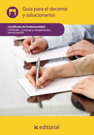 CORTINAJE Y COMPLEMENTOS DE DECORACIÓN. TCPF0309 GUÍA PARA EL DOCENTE Y SOLUCIONARIOS