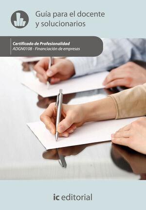 FINANCIACIÓN DE EMPRESAS. ADGN0108 GUÍA PARA EL DOCENTE Y SOLUCIONARIOS