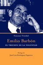 EMILIO BARBÓN, EL TRIUNFO DE LA VOLUNTAD