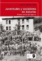 JUVENTUDES Y SOCIALISMO EN ASTURIAS PRIMER TERCIO DEL SIGLO XX