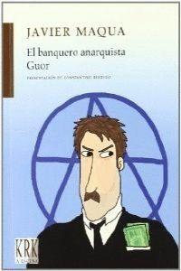BANQUERO ANARQUISTA, EL GUOR