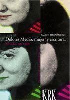 DOLORES MEDIO MUJER Y ESCRITORA (OVIEDO, 1911-1996)