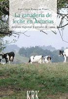 GANADERIA DE LECHE EN ASTURIAS, LA ANALISIS REGIONAL Y ESTUDIO DE CASOS