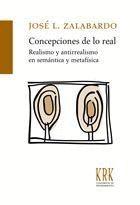 CONCEPCIONES DE LO REAL REALISMO Y ANTIRREALISMO EN SEMÁNTICA Y METAFÍSICA