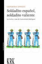 SOLDADITO ESPAÑOL, SOLDADITO VALIENTE LA VUELTA A CASA DE GUMERSINDO RODRÍGUEZ