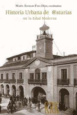 HISTORIA URBANA DE ASTURIAS EN LA EDAD MODERNA
