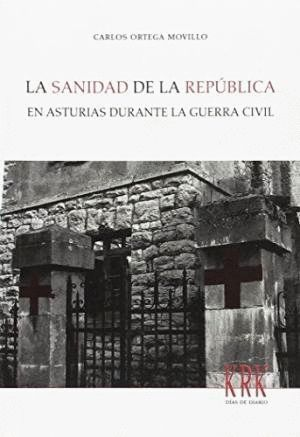 LA SANIDAD DE LA REPÚBLICA EN ASTURIAS DURANTE LA GUERRA CIVIL