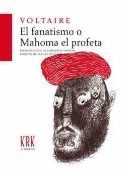 EL FANATISMO O MAHOMA EL PROFETA