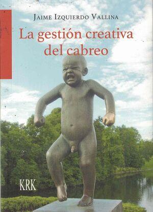 LA GESTIÓN CREATIVA DEL CABREO