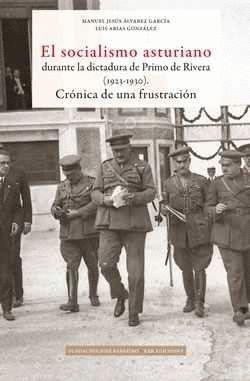 EL SOCIALISMO ASTURIANO DURANTE LA DICTADURA DE PRIMO DE RIVERA (1923-1930)